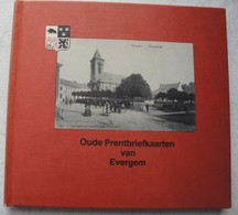 Boek Oude Prentbriefkaarten Van Evergem Rieme Ertvelde Sleidinge Evergem Wippelgem Kluizen - Culture