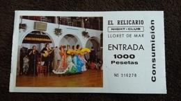 TICKET D ENTREE NIGHT CLUB LLORET DE MAR EL RELICARIO ENTRADA FOLKLORE FLAMECO FORMAT 15 PAR 8 CM 1983 - Eintrittskarten