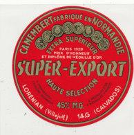 W 330  / ETIQUETTE  FROMAGE   CAMEMBERT  SUPER EXPORT LORENAN  14G    (CALVADOS ) - Formaggio