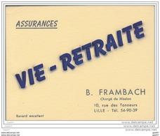 "BUVARD  Réf-JP- Ww-O-312 (  Avec PUB  )  L'Assurance - VIE-RETRAITE -   """" B. Frambach """"    _10 Rue Des Tanneurs à LILL - Papel Secante"