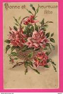 CPA GAUFRÉE (Réf: Z2303)   (THÈME FÊTES VŒUX) Bonne Fête Bonne Année Panier De Roses - Feiern & Feste
