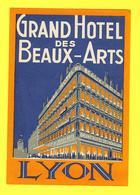 Étiquette Ancienne Pour Valise Du GRAND HOTEL Des BEAUX-ARTS à LYON - Etiquettes D'hotels