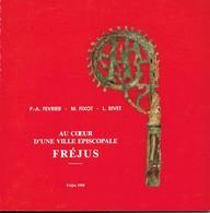 Paul-Albert Février, M.Fixot Et L.Rivet, Au Coeur D'une Ville épiscopale Fréjus, 1988 - Provence - Alpes-du-Sud