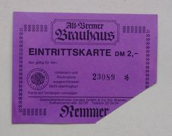 Germany Allemagne Deutschland Bremen Alt-Bremer Brauhaus Entry Ticket Billet D'entrée Eintrittskarte 80's - Tickets D'entrée