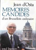 Bruxelles Jean D'Osta - Mémoires Candides D'un Bruxellois Ordinaire - Ed Paul Legrain EO 1984 - Photos NB D'époque - Culture
