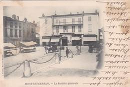 40 / MONT DE MARSAN /  LA SOCIETE GENERALE  / PRECURSEUR 1902 - Mont De Marsan