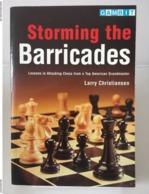 Chess Schach Echecs Ajedrez - STORMING THE BARRICADES - GM Larry Christiansen 2000 - Alte Bücher