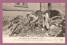 Revolution En Champagne Avril 1911 - Ay  Futs De La Maison Gallois Incendiee Par L'emeute Du 12 Avril - éditeur ELD - Ay En Champagne