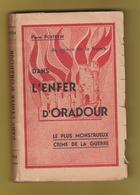 DANS L'ENFER D'ORADOUR .1944 . 1° EDITION . Pierre POITEVIN . - Guerra 1939-45