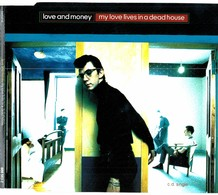 CD N°6170 - LOVE AND MONEY - MY LOVE LIVES IN A DEADHOUSE - COMPILATION 4 TITRES - Rock
