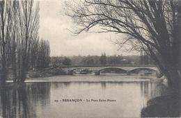 119. BESANCON . LE PONT SAINT-PIERRE . CARTE AFFR AU VERSO LE 25-1-1915 . 2 SCANES - Besancon