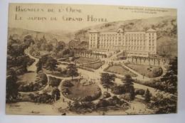 BAGNOLES-DE-L'ORNE    -  LE JARDIN DU GRAND  HOTEL  - PUBLICITE Au Dos - La Chicorée D.V. De Bayon - Bagnoles De L'Orne
