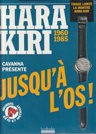 Hara Kiri Jusqu A L Os  SOUS BLISTER  Avec La Montre  ( TTB état 1400 GR ) - Altri