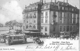 NEUCHATEL → Place Purry Et Hotel De La Caisse D'Epargne Avec Tram Anno 1906 - NE Neuchatel