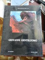 7) ARTE PITTURA ELIO MARCIANO' GIOVANNI GENTIUOMO Ed. MAGALINI 60 PAGINE  MOLTE FOTO - Arts, Antiquity