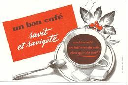 BUVARD Un Bon Café Ravit Et Ravigote - Café & Thé
