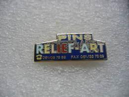 "Pin's ""Relief Art"", Fabricant De Pin's - Médailles - Badges - Pins"