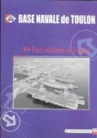 Marine Nationale - Pochette De Présentation - Base Navale De TOULON - Programmes