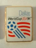 Pin's FOOTBALL - WORLD CUP USA 94 - DALLAS - Calcio