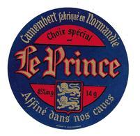 ETIQUETTE De FROMAGE..CAMEMBERT Fabriqué En NORMANDIE ( Calvados 14 G)..Le Prince - Fromage