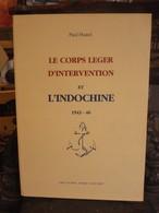 Paul Huard : Le Corps Léger D'intervention Et L'Indochine - 1943-46 - Livres, BD, Revues
