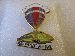 PIN'S    TGV  LORRAINE   DEVELOPPEMENT  AIR  RAIL  MONTGOLFIERE   Zamak  Ballard  Doré Or Fin - TGV
