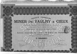 MINES DE VAULRY ET CIEUX  - ACTION DE 100 FRS - ANNEE 1912 - Mines