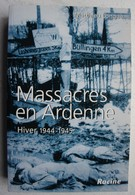 Livre MASSACRE EN ARDENNE Bataille Des Ardennes 1944-45 Peiper Baugnez Bande Stavelot Luxembourg Guerre WW2 - Guerra 1939-45