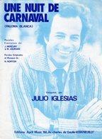 PARTITION JULIO IGLESIAS - UNE NUIT DE CARNAVAL - 1980 - EXC ETAT - - Autres