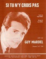 PARTITION GUY MARDEL / RALPH BERNET - SI TU N'Y CROIS PAS - 1964 - EXC ETAT COMME NEUF - - Autres