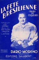 PARTITION DARIO MORENO / E. MARNAY - LA FETE BRESILIENNE - 1955 - EXC ETAT PROCHE DU NEUF - - Muziek & Instrumenten