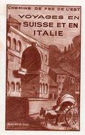 Chemins De Fer De L'Est - Voyages En SUISSE Et En ITALIE - Par Les Plus Belles Routes Des Alpes - Folletos Turísticos