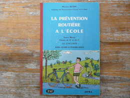 LA PREVENTION ROUTIERE A L ECOLE LE CYCLISTE COURS MOYEN CLASSES DE 8E ET 7E MAURICE OLEON 1961 - 0-6 Years Old