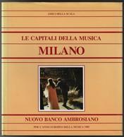 Libro Le Capitali Della Musica Milano-ediz.1984 Pp.216 Grosso Volume 27x30-------(1321E) - Cinema & Music
