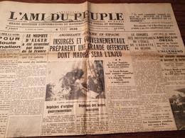 L AMI DU PEUPLE / TAITTINGER//ESPAGNE GUERRE MADRID MADRID /OWENS  /SAINT NAZAIRE /CHOLET HERRIOT/CHATEAU DE RIPAILLE - Periódicos
