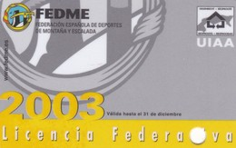 SCHEDA TESSERA FEDERACION ESPANOLA DE DEPORTES DE MONTANA Y ESCALADA  NON ATTIVA - Autres Collections