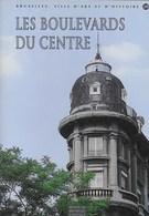 Les Boulevards Du Centre De Bruxelles. Patrimoine. Architecture. Voûtement De La Senne. Parcours Thématiques - Cultuur