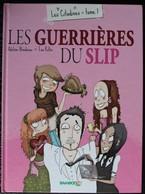 BD LES CITADINES - 1 - Les Guerrières Du Slip - EO 2009 - Editions Originales (langue Française)