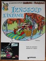 BD IZNOGOUD - 4 - Iznogoud L'infâme - Rééd. 1980 - Iznogoud