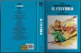 """Libro Di M.K.Rawlings """"IL CUCCIOLO"""" Illustr.Sergio Ed.1989 Fabbri-pp.285-17x25-gr.900-------(572E) - Bambini E Ragazzi"""