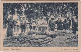 84. CAVAILLON. Le Marché Aux Melons. 11 - Cavaillon