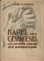 Kapel Der Gevangenis - Jan Duchêne Schilder Der Barmachtigheid - Libros, Revistas, Cómics