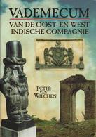 Vademecum Van De Oost-en West-Indische Compagnie - Historisch-geografisch Overzicht Van De Nederlandse Aanwezigheid - Libros, Revistas, Cómics