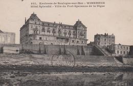 WIMEREUX  62 ( HOTEL SPENDID VILLA DU FORT SPERENZA ET LA DIGUE  ) - Altri Comuni