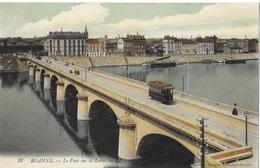 Roanne, Le Pont Sur La Loire, Tramway - Edition Granottier - Carte LL Colorisée N° 33 Non Circulée - Roanne