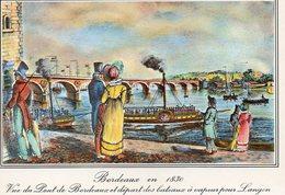 BORDEAUX EN 1830 Vue Du Pont De Bordeaux Et Départ Des Bateaux à Vapeur Pour Langon - Bordeaux