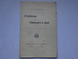 OHM L'uniforme Des Chasseurs à Pied Lieutenant Dieterlen Du 21° Bataillon Berger Levrault éditeurs 1902 - Libri