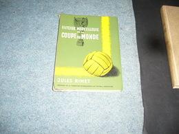 ( Football ) Jules Rimet  Histoire Merveilleuse De La Coupe Du Monde - Sport