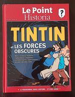 "LE POINT / HISTORIA ""HORS-SÉRIE"". TINTIN ET LES FORCES OBSCURES *E.O. 2013. TBE - Tintin"