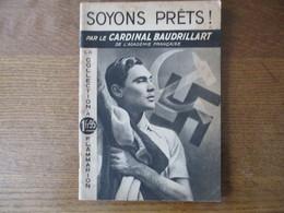 SOYONS PRÊTS !  PAR LE CARDINAL BAUDRILLART DE L'ACADEMIE FRANCAISE 1937 COLLECTION FLAMMARION - Religione